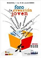 FORO DE CREACION JOVEN CACERES, 1,2,3 JULIO 2004